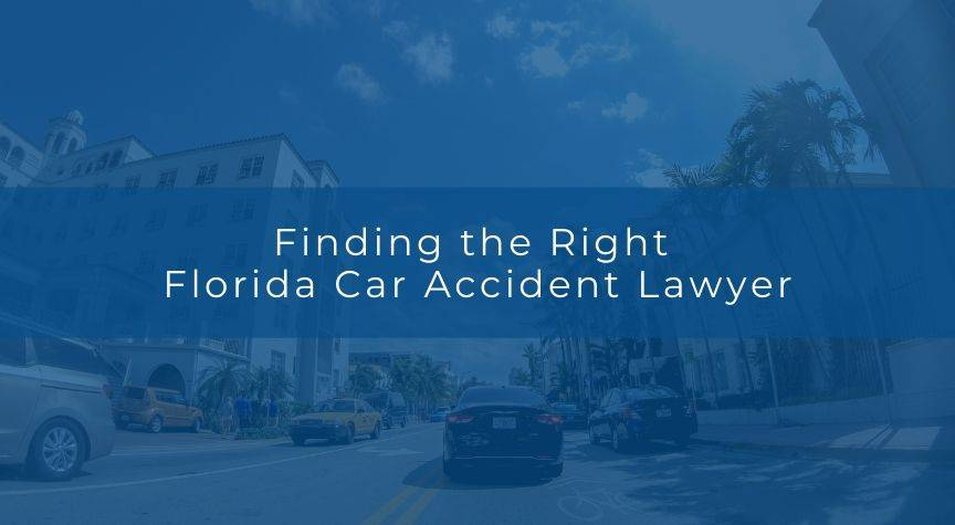 Finding the Right Florida Car Accident Lawyer