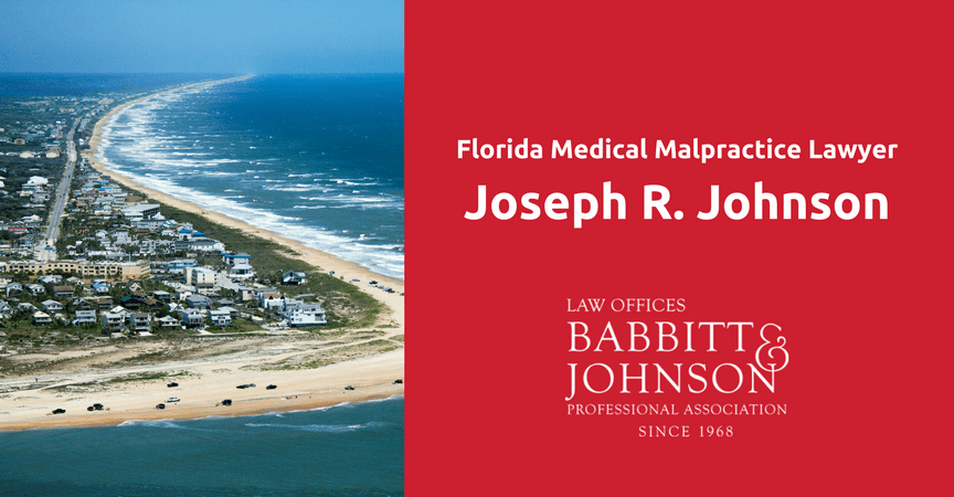 Florida Medical Malpractice Lawyer Joseph R. Johnson