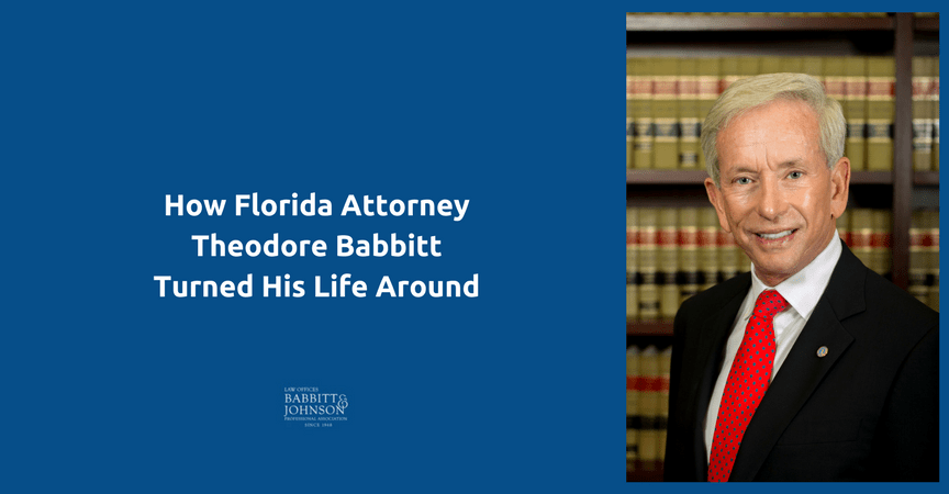 How Florida Attorney Theodore Babbitt Turned His Life Around