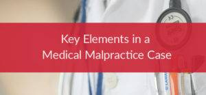 elements in a medical malpractice case