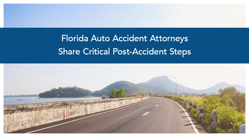 Florida Auto Accident Attorneys Share Critical Post-Accident Steps