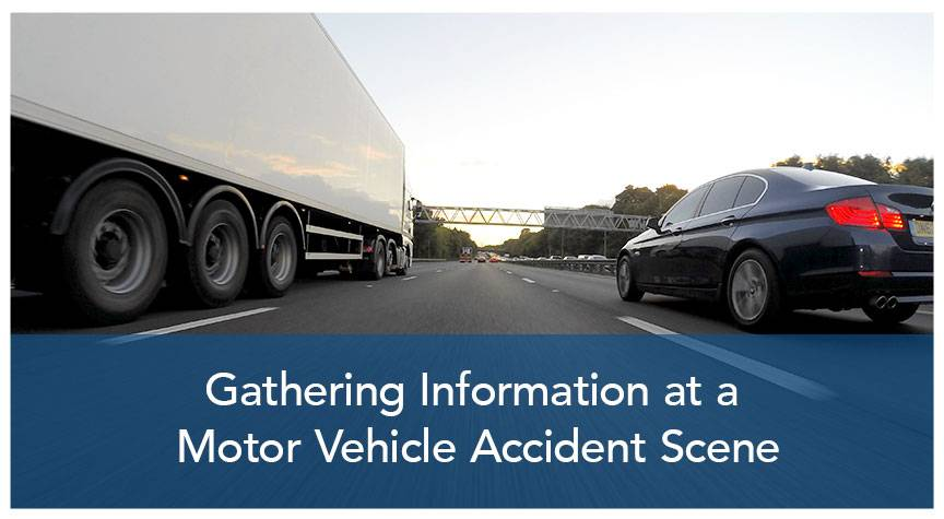 Gathering Information at Motor Vehicle Accident Scene