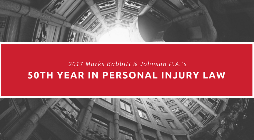 2017 Marks Babbitt & Johnson P.A.'s 50th Year in Personal Injury Law