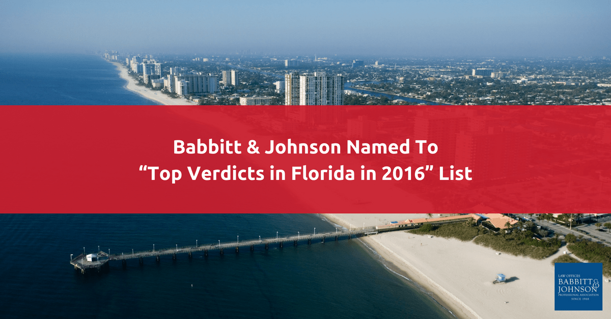 "Babbitt & Johnson Named To ""Top Verdicts in Florida in 2016"" List"
