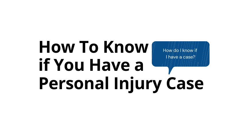 How To Know if You Have a Personal Injury Case