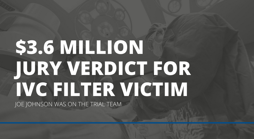 $3.6 Million Jury Verdict for IVC Filter Victim