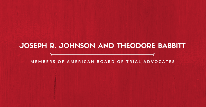 Joseph R. Johnson and Theodore Babbitt are Members of ABOTA