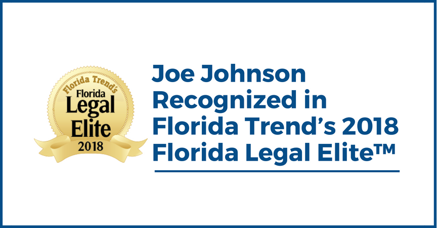 Joe Johnson Recognized in Florida Trend's 2018 Florida Legal Elite™