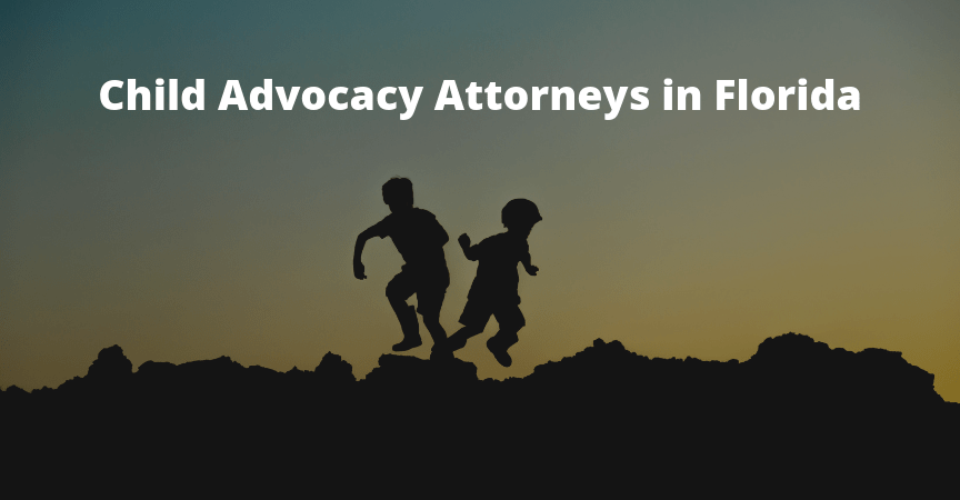 Child Advocacy Attorneys in Florida