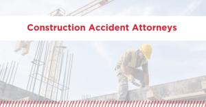 Construction Accident Attorney Florida
