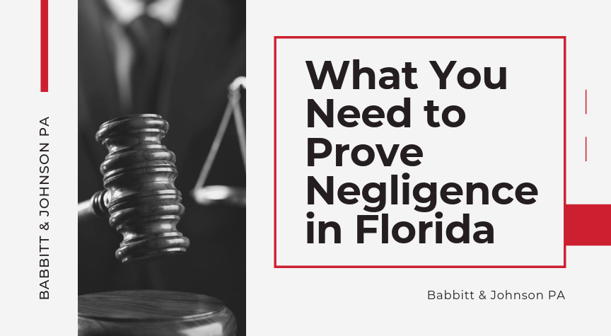 What You Need to Prove Negligence in Florida