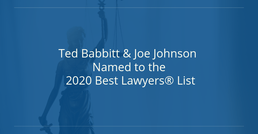 Ted Babbitt & Joe Johnson Named to the 2020 Best Lawyers® List