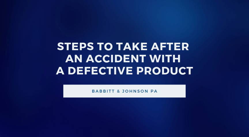 Steps to Take After an Accident With a Defective Product