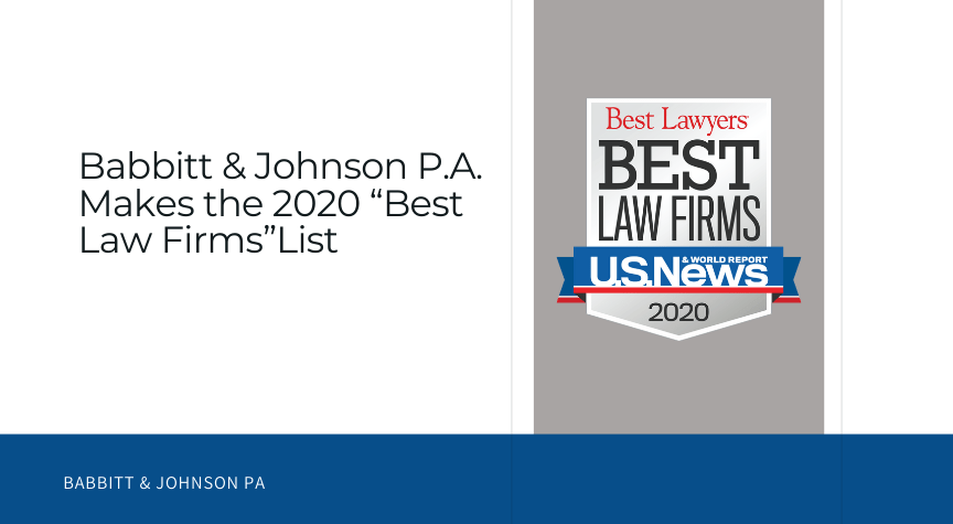 "Babbitt & Johnson P.A. Ranks in 2020 U.S. News – Best Lawyers® ""Best Law Firms"" List"