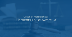 Negligence Elements to be aware of