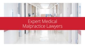 expert medical malpractice lawyers