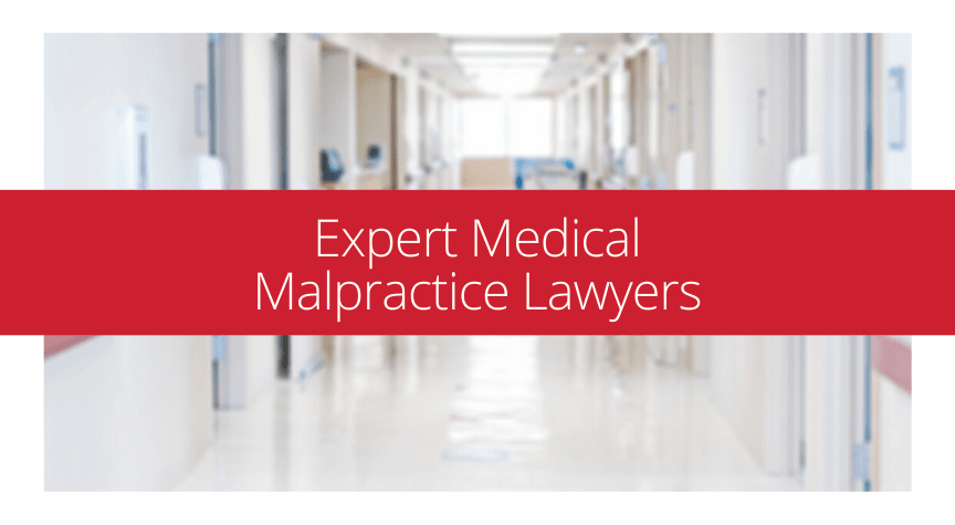 Expert Medical Malpractice Lawyers