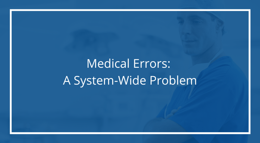 Medical Errors: A System-Wide Problem
