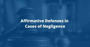 Affirmative defenses in cases of negligence