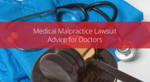 medical malpractice lawsuit advice for doctors