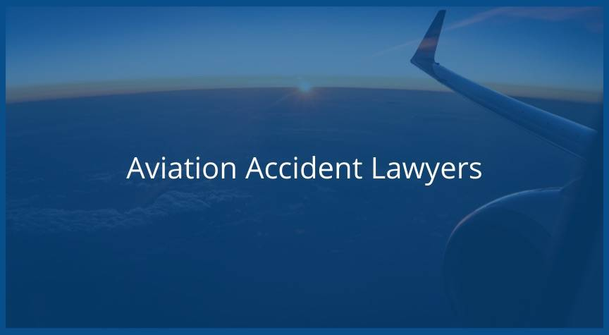 Experienced Aviation Accident Lawyers