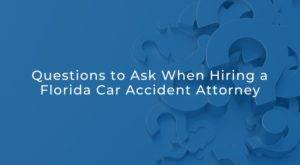 questions to ask florida car accident attorney