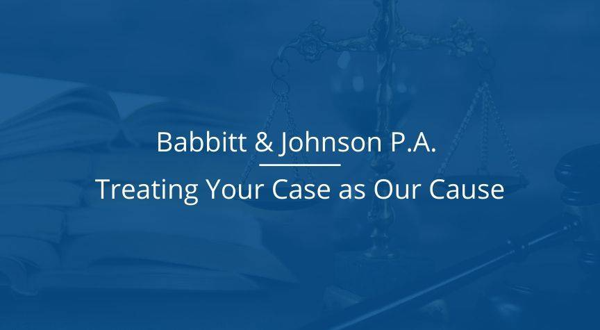 Babbitt & Johnson P.A. – Treating Your Case as Our Cause