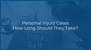 how long should a personal injury case take