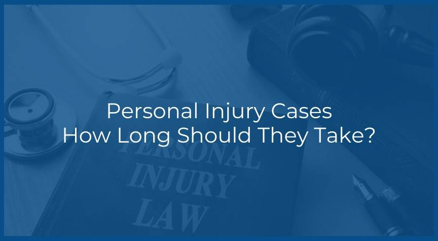 Personal Injury Cases – How Long Should They Take?