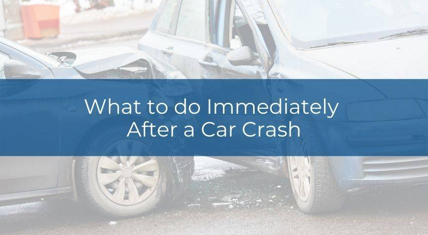 What to do Immediately After a Car Crash
