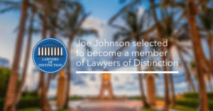 Joe Johnson selected to become a member of Lawyers of Distinction