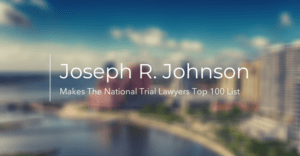 Joseph R. Johnson Makes The National Trial Lawyers Top 100 List 2020