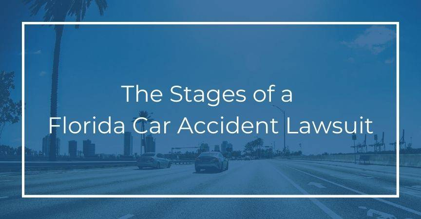 The Stages of a Florida Car Accident Lawsuit