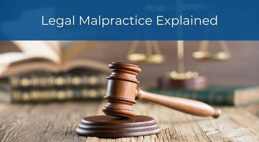 Legal Malpractice Explained