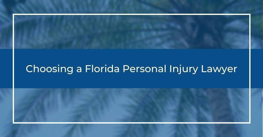 Choosing a Florida Personal Injury Lawyer