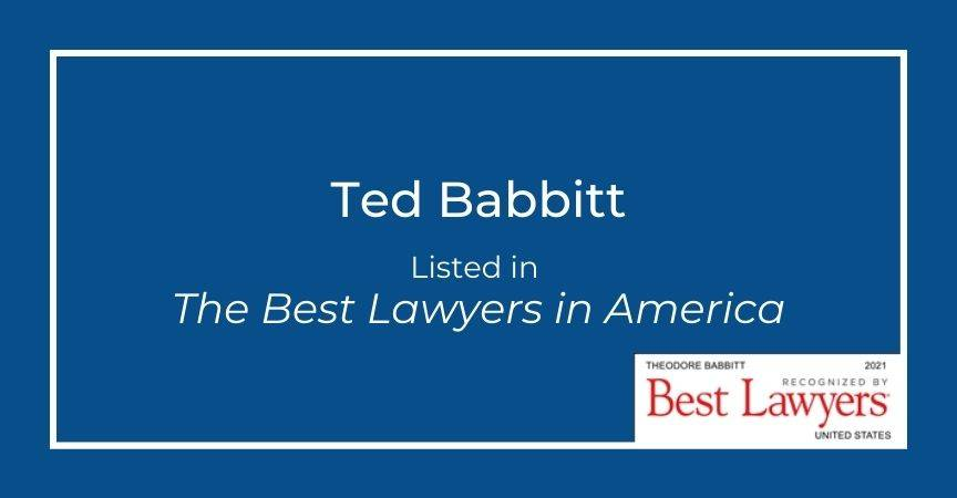 Ted Babbitt Listed in The Best Lawyers in America
