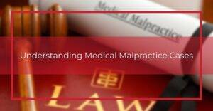 understanding medical malpractice cases