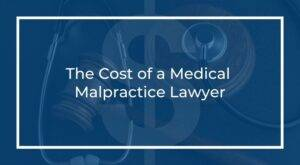the cost of a medical malpractice lawyer