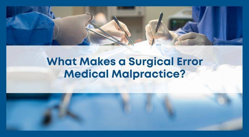 What Makes a Surgical Error Medical Malpractice?