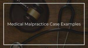medical malpractice case examples
