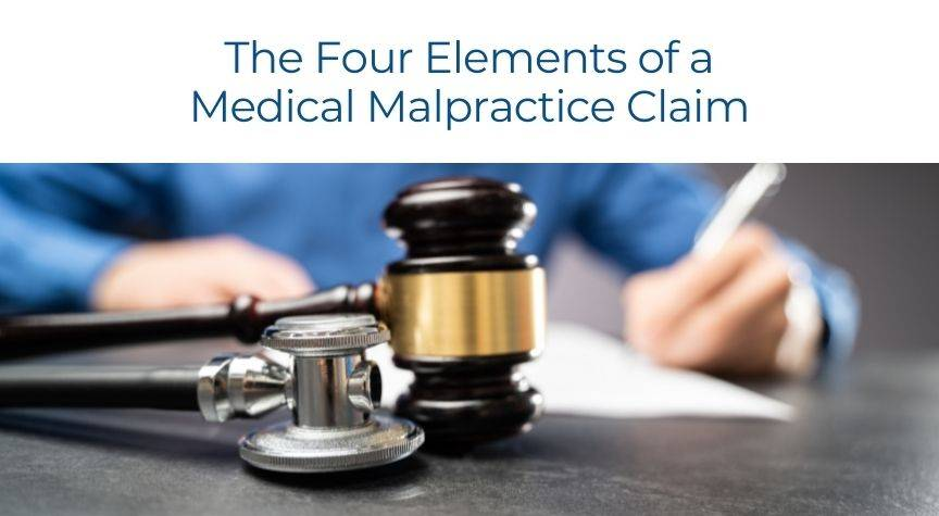 The Four Elements of a Medical Malpractice Claim